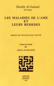 Abd al-Rahman ibn al-Husayn Al-Sulamî - Les maladies de l'âme et leurs remèdes - Traité de psychologie soufie.