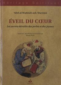 Abd al-Wahhâb Ash-Sha'rânî - Eveil du coeur - Les secrets dévoilés des perles et des joyaux.