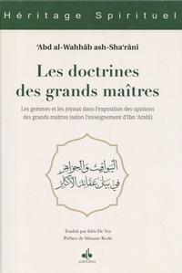 Abd al-Wahhâb Ash-Sha'rânî - Les doctrines des grands maîtres - Les gemmes et les joyaux dans l'exposition des opinions des grands maîtres (selon l'enseignement d'Ibn 'Arabî).