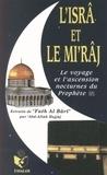Abd-Allâh Hajjâj - L'Isrâ et le Mi'râj - Le Voyage et l'Ascension Nocturnes du Prophète.