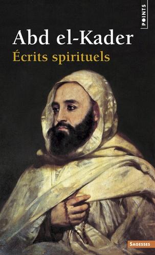 Abd el-Kader - Ecrits spirituels.