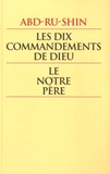 Abd-ru-shin - Les dix commandements de Dieu - Le notre père.