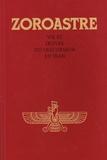 Abd-ru-shin - Zoroastre - Vie et oeuvre du précurseur en Iran, texte reçu dans l'entourage de Abd-ru-shin, grâce au don particulier d'une personne appelée à cet effe.