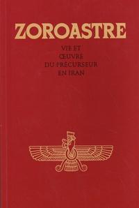 Zoroastre - Vie et oeuvre du précurseur en Iran, texte reçu dans lentourage de Abd-ru-shin, grâce au don particulier dune personne appelée à cet effe.pdf