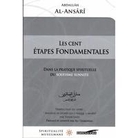 Abdallâh Al-ansârî - Cent étapes fondamentales dans la pratique spirituelle du Soufisme Sunnite.
