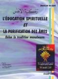Abdallah As-Saber - L'éducation spirituelle et la purification des âmes selon la tradition musulmane - D'après Hassan Al-Basri, l'imam Ghazali, Ibn Al-Qayim.
