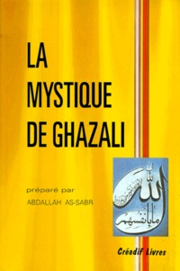 Abdallah As-Saber et M-Acin Palacios - La mystique de Ghazali.