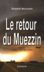 Abdallah Bensmain - Le retour du Muezzin.