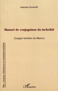 Abdallah Boumalk - Manuel de conjugaison du tachelhit (langue berbère du Maroc).