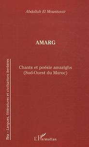 Abdallah El Mountassir - Amarg - Chants et poésie amazighs (Sud-Ouest du Maroc) édition bilingue.