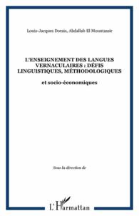 Abdallah El Mountassir et Louis-Jacques Dorais - L'enseignement des langues vernaculaires - Défis linguistiques, méthodologiques et socio-économiques.