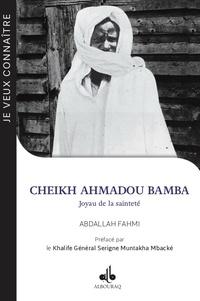 Abdallah Fahmi - Cheikh Ahmadou Bamba - Joyau de la sainteté (1853-1927).