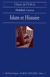 Abdallah Laroui - Islam et histoire.