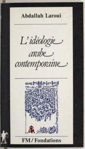 Abdallah Laroui et Rachid Koraïchi - L'idéologie arabe contemporaine.