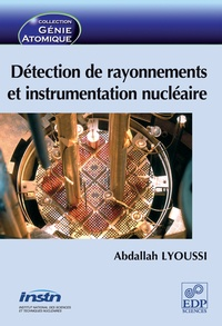 Abdallah Lyoussi - Détection de rayonnements et instrumentation nucléaire.