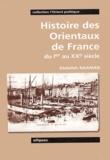 Abdallah Naaman - Histoire des Orientaux de France du 1er au XXe siècle.