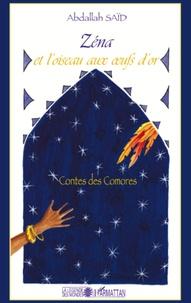 Abdallah Saïd et Laurence Poitevin-Saïd - Zéna et l'oiseau aux oeufs d'or - Contes des Comores.