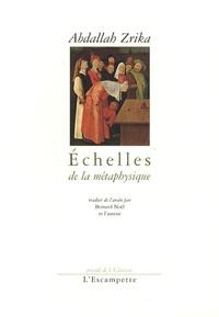 Abdallah Zrika - Echelles de la métaphysique.