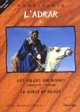 Abdallahi Fall et André Cormillot - L'Adrar - Tome 2, Les villes anciennes, Chinguetti - Ouadane et le Guelb er Richât.
