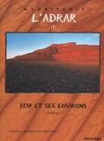 Abdallahi Fall et André Cormillot - L'Adrar - Tome 1, Atar et ses environs.