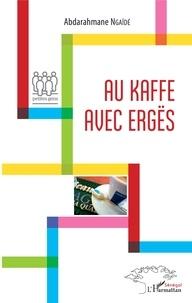Abdarahmane Ngaïdé - Au kaffe avec Ergës.
