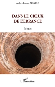 Abdarahmane Ngaïdé - Dans le creux de l'errance - Poèmes.
