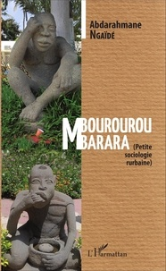 Abdarahmane Ngaïdé - Mbourourou Mbarara - Petite sociologie rurbaine.