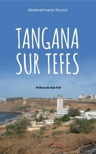 Abdarahmane Ngaïdé - Tangana sur Tefes.