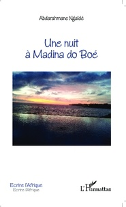 Abdarahmane Ngaïdé - Une nuit à Madina do Boé.