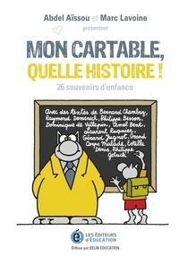 Abdel Aïssou et Marc Lavoine - Mon cartable quelle histoire ! - 26 souvenirs d'enfance.