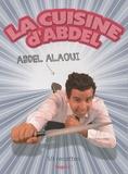 Abdel Alaoui - La cuisine d'Abdel.