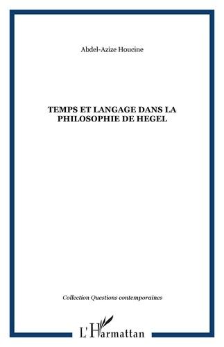 Abdel-Azize Houcine - Temps et langage dans la philosophie de Hegel.