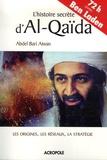 Abdel Bari Atwan - L'histoire secrète d'Al-Qaïda.