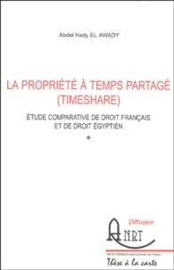 Abdel Hady El Awady - La propriété à temps partagé (timeshare) - Etude comparative de droit français et de droit égyptien.