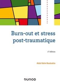 Abdel Halim Boudoukha - Burn-out et stress post-traumatique.