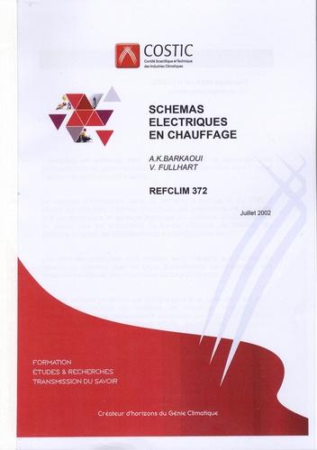 Abdel Karim Barkaoui et V Fullhart - Schémas électriques en chauffage.