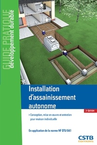 Abdel Lakel - Installation d'assainissement autonome - Conception, mise en oeuvre et entretien pour maison individuelle en application de la norme NF DTU 64.1.