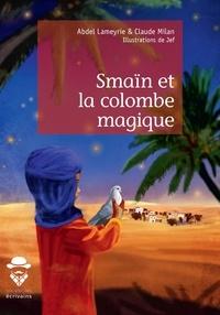 Abdel Lameyrie et Claude Milan - Smaïn et la colombe magique.
