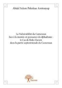 Deedr.fr La vulnérabilité du Cameroun face à la montée en puissance du djihadisme - Le cas de Boko Haram dans la partie septentrionale du Cameroun Image