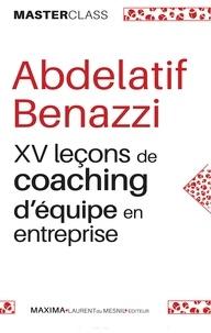 Abdelatif Benazzi - XV leçons de coaching d'équipe en entreprise - Conseils d'un coach en entreprise.