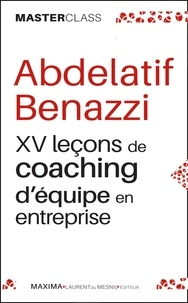 Abdelatif Benazzi - XV leçons de coaching d'équipe en entreprise.