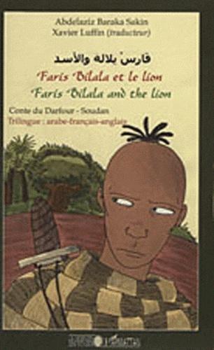 Abdelaziz Baraka Sakin - Faris Bilala et le lion - Conte du Darfour-Soudan, trilingue arabe-français-anglais.