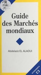 Abdelaziz El Alaoui - Guide des marchés mondiaux.