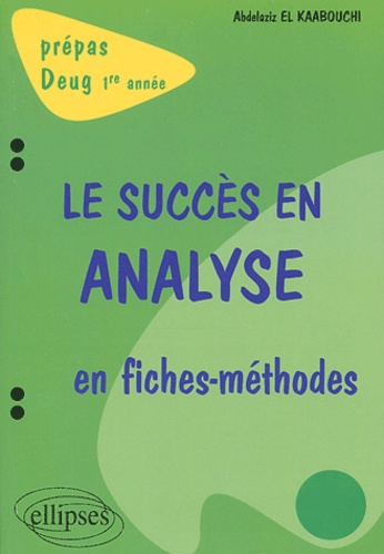 Abdelaziz El Kaabouchi - Le succès en analyse en fiches-méthodes.