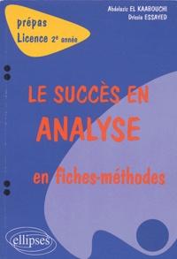 Abdelaziz El Kaabouchi et Drissia Essayed - Le succès en analyse en fiches-méthodes - Prépas Licence 2e année.