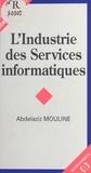 Abdelaziz Mouline - L'industrie des services informatiques.