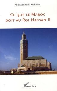 Abdelaziz Riziki Mohamed - Ce que le Maroc doit au Roi Hassan II.