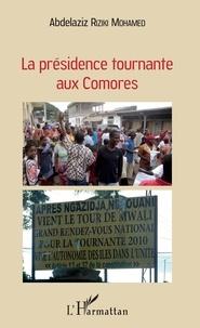 Abdelaziz Riziki Mohamed - La présidence tournante aux Comores.