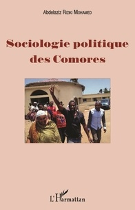 Abdelaziz Riziki Mohamed - Sociologie politique des Comores.