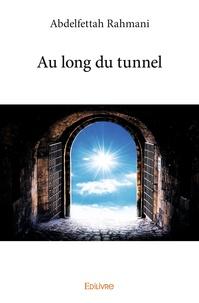 Abdelfettah Rahmani - Au long du tunnel.